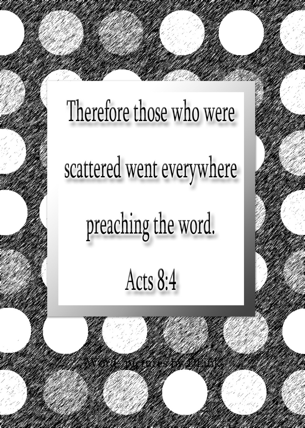 Acts 8;4