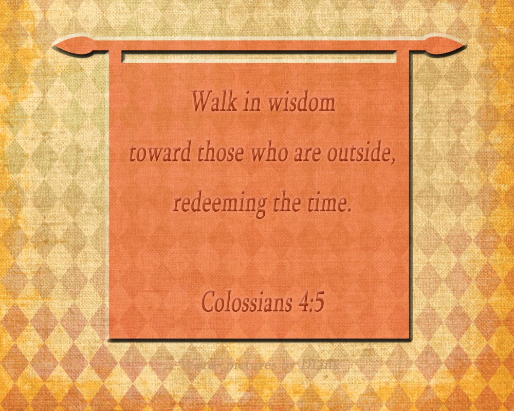 Colossians 4;5