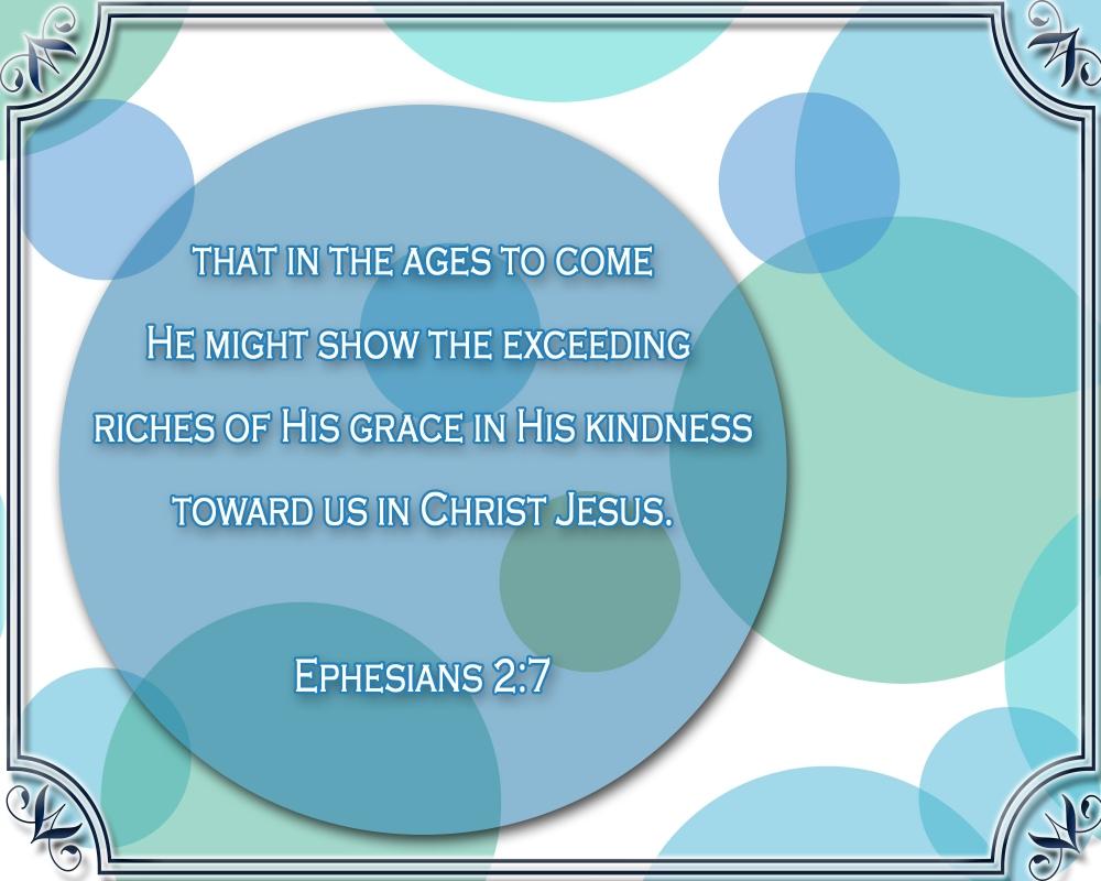 Ephesians 2;7