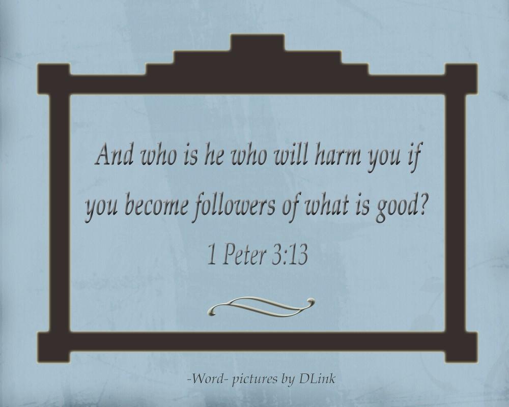 1 Peter 3;13
