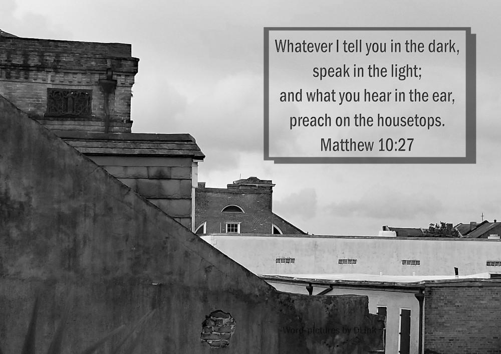 Matthew 10;27.
