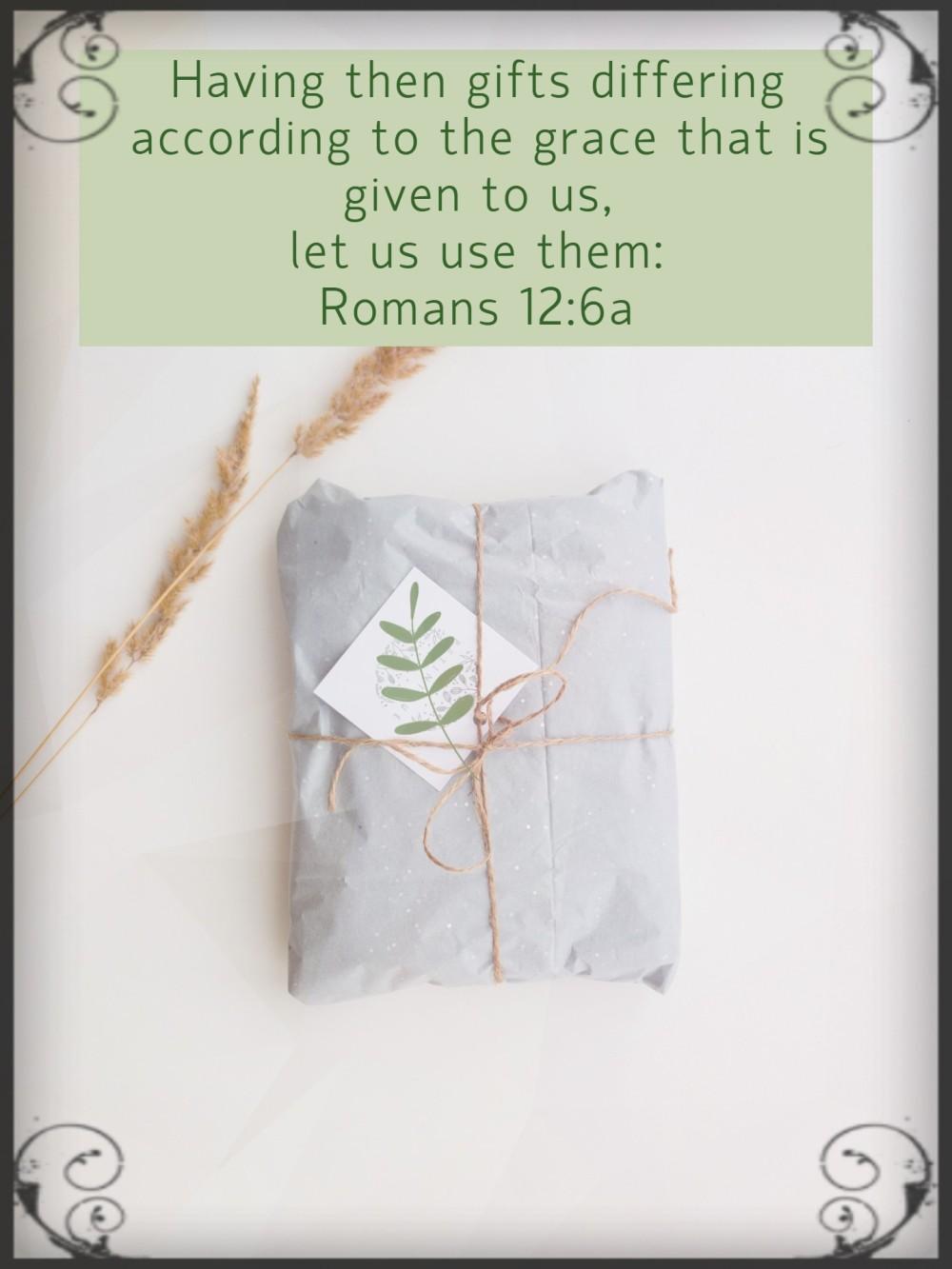 Romans 12;6a