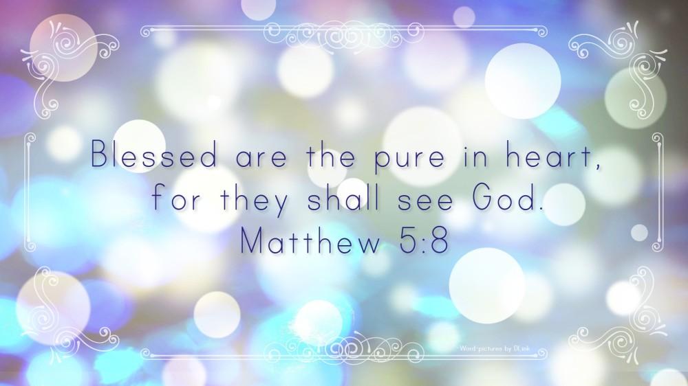 #Matthew 5;8